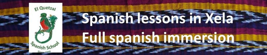 EL QUETZAL SPANISH SCHOOL - SPANISH LESSONS IN XELA: FULL SPANISH IMMERSION